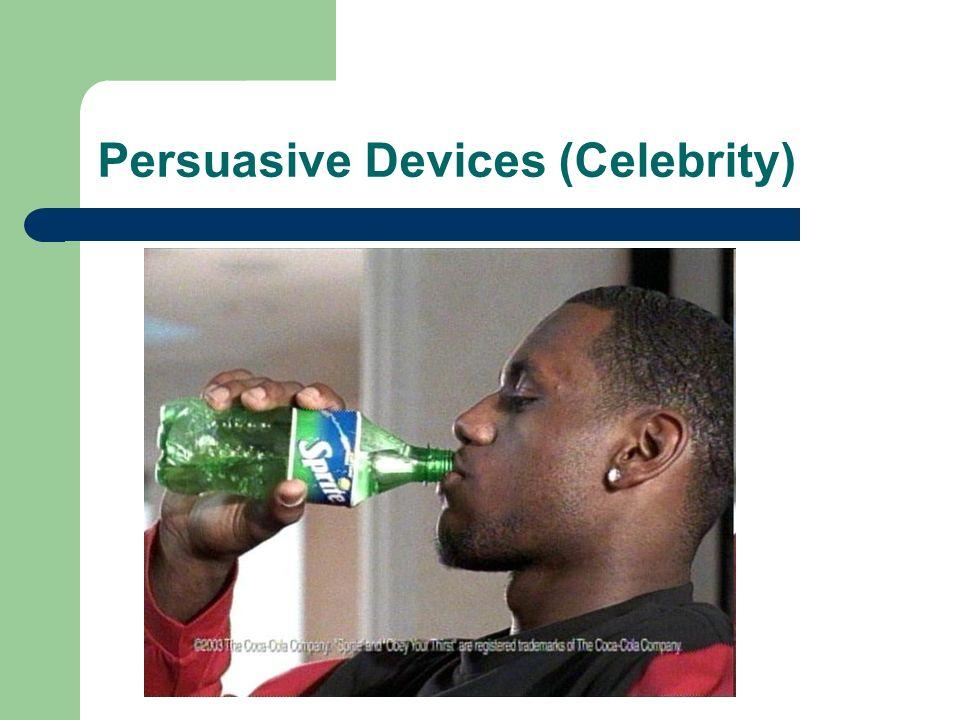 Persuasive Devices (Celebrity)