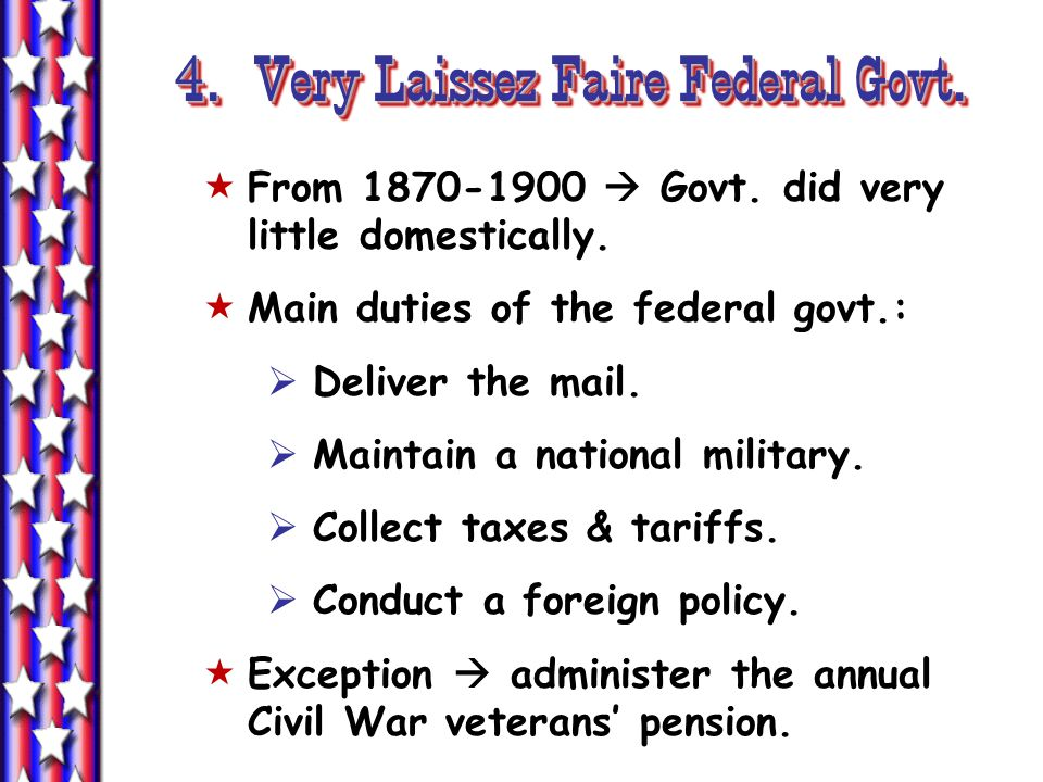 4. Very Laissez Faire Federal Govt.