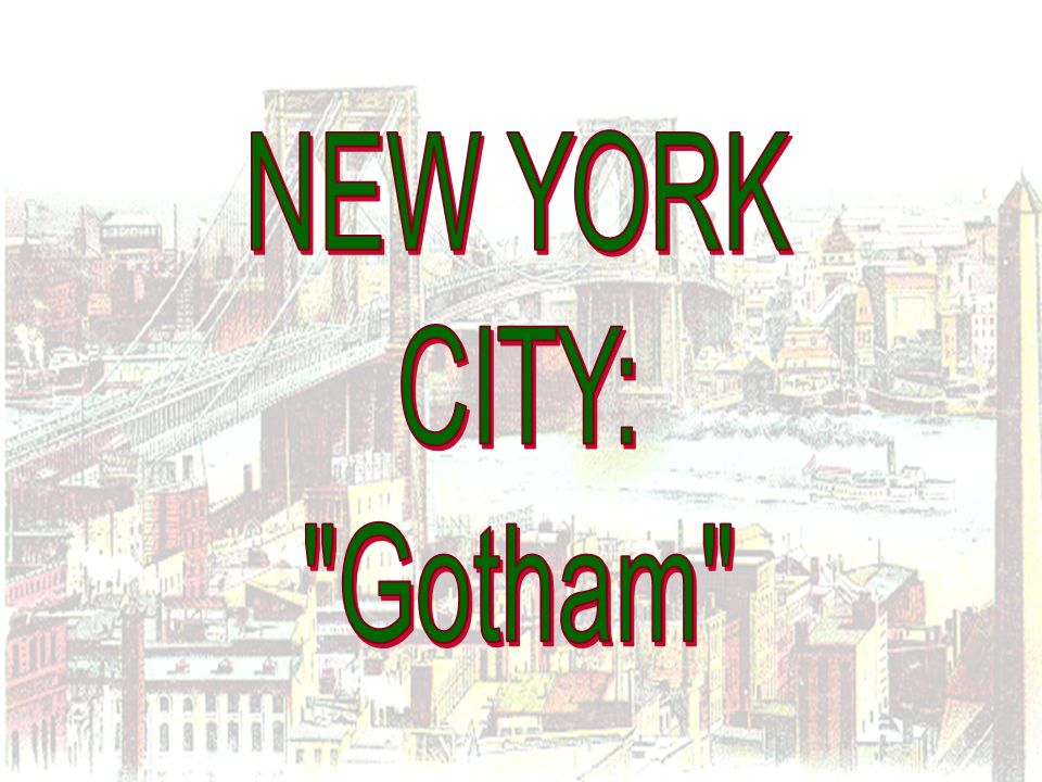 NEW YORK CITY: Gotham
