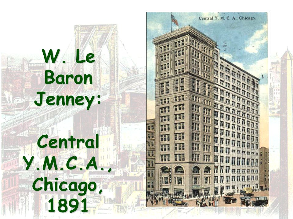 W. Le Baron Jenney: Central Y.M.C.A., Chicago, 1891