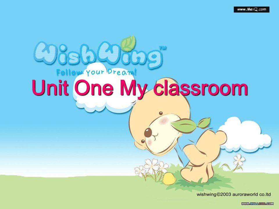 Unit One My classroom