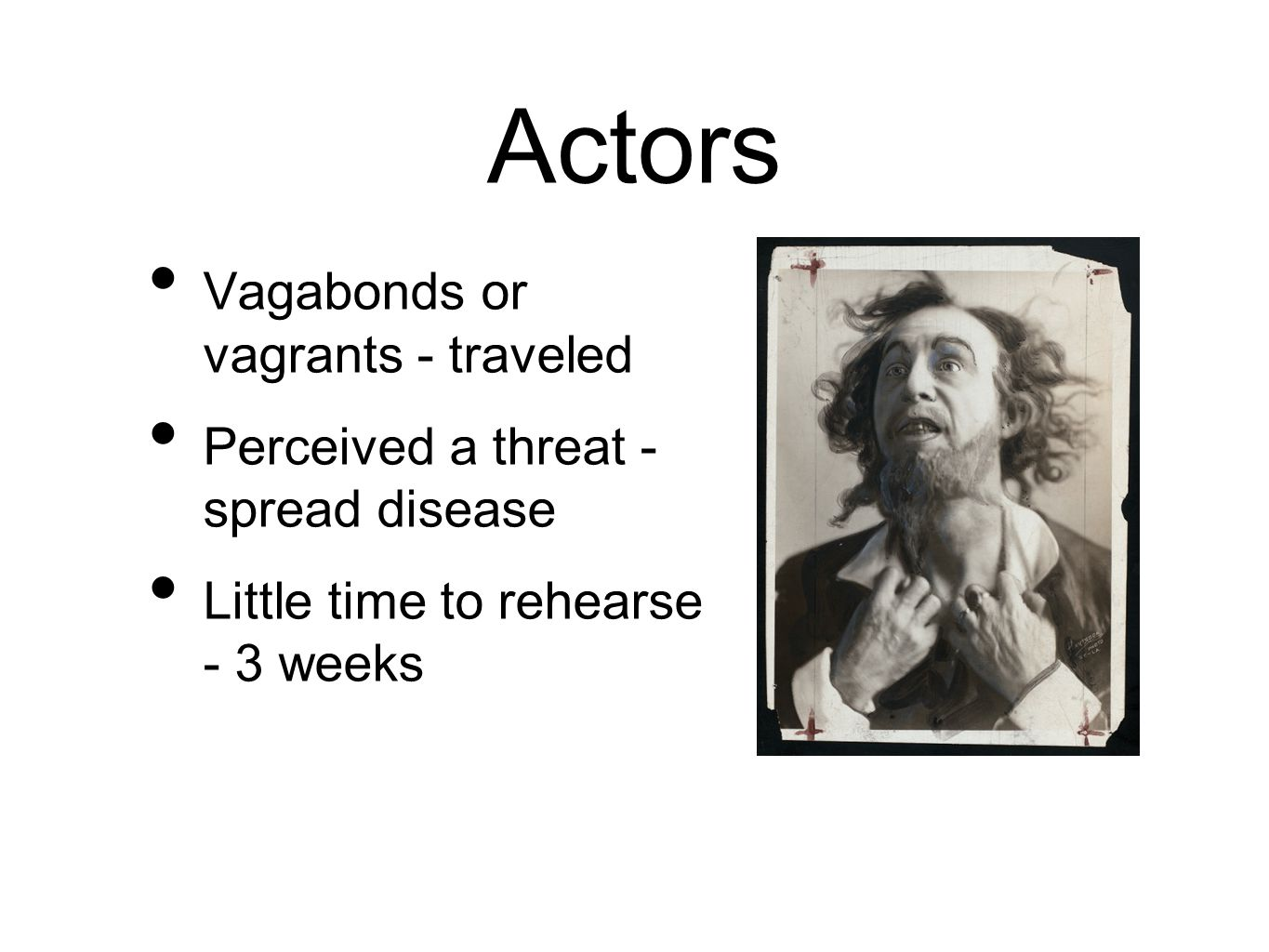 Actors Vagabonds or vagrants - traveled