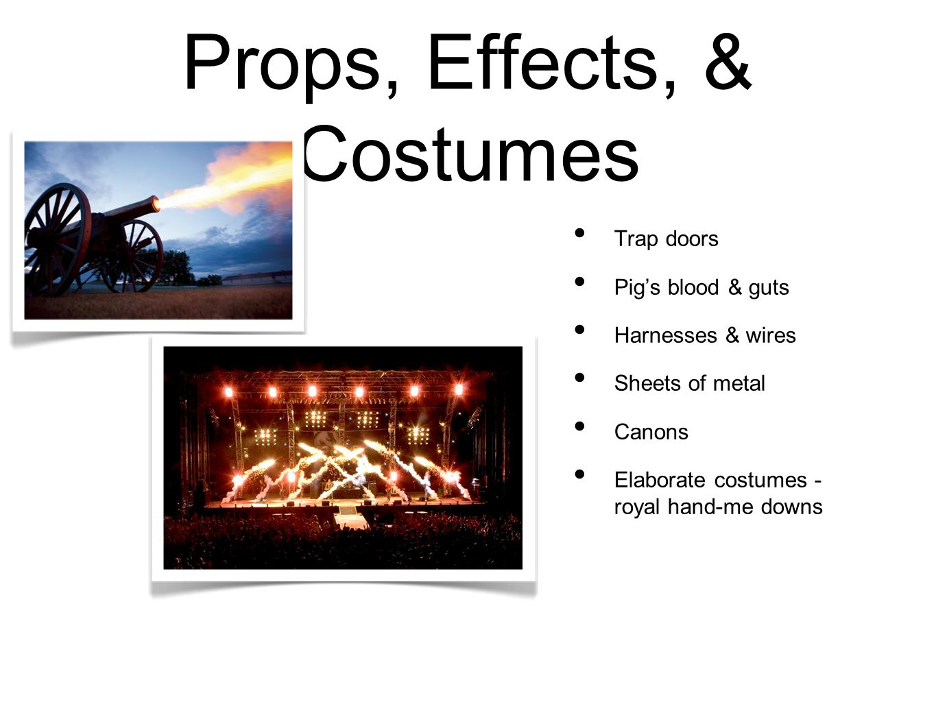 Props, Effects, & Costumes