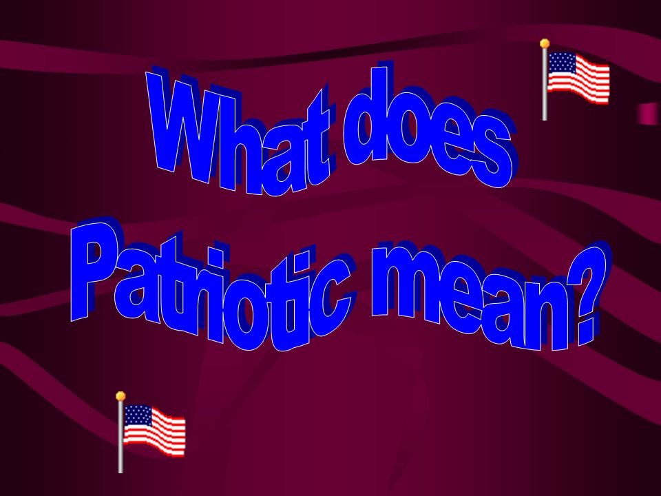 What does Patriotic mean