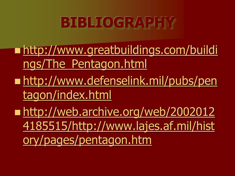 BIBLIOGRAPHY http://www.greatbuildings.com/buildings/The_Pentagon.html