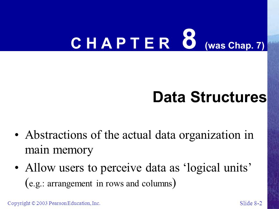 C H A P T E R 8 (was Chap. 7) Data Structures