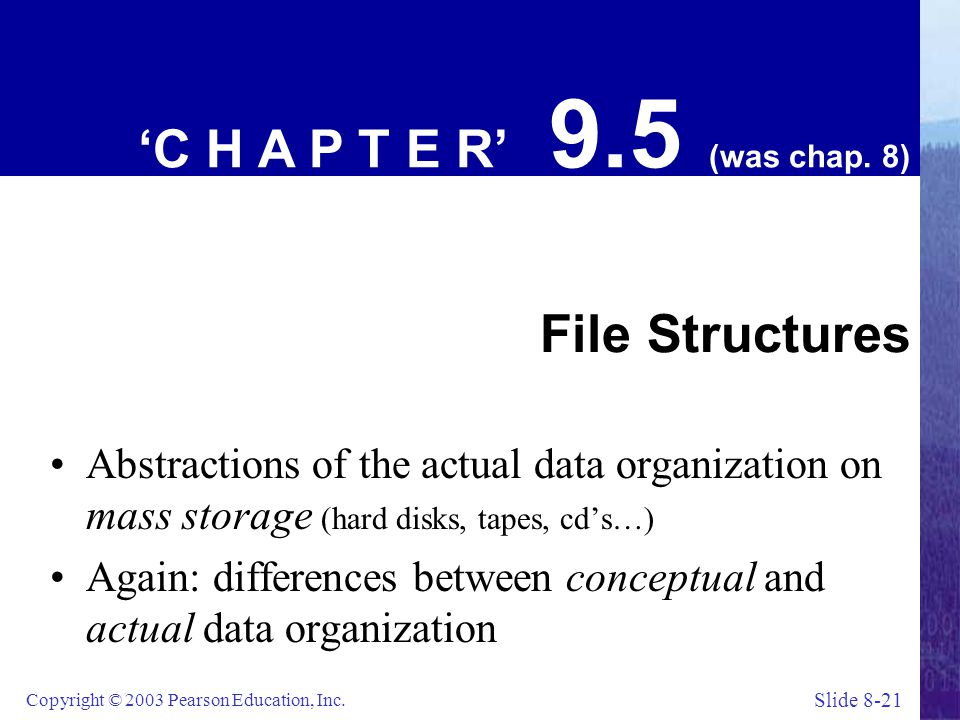 'C H A P T E R' 9.5 (was chap. 8) File Structures