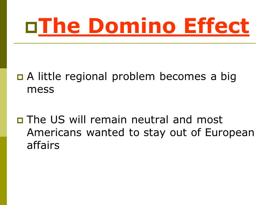 The Domino Effect A little regional problem becomes a big mess