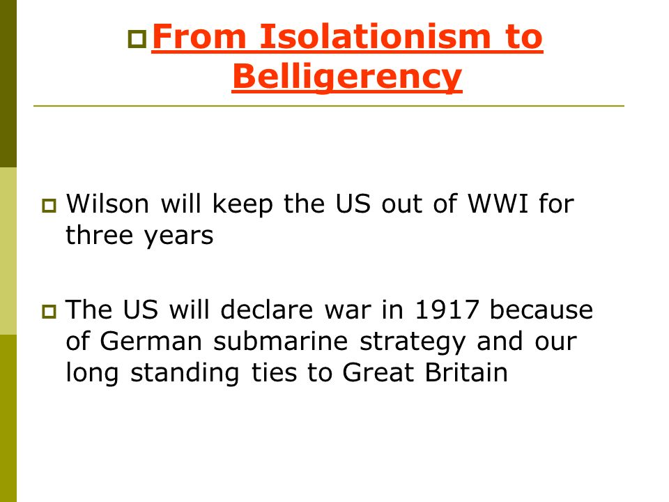 From Isolationism to Belligerency