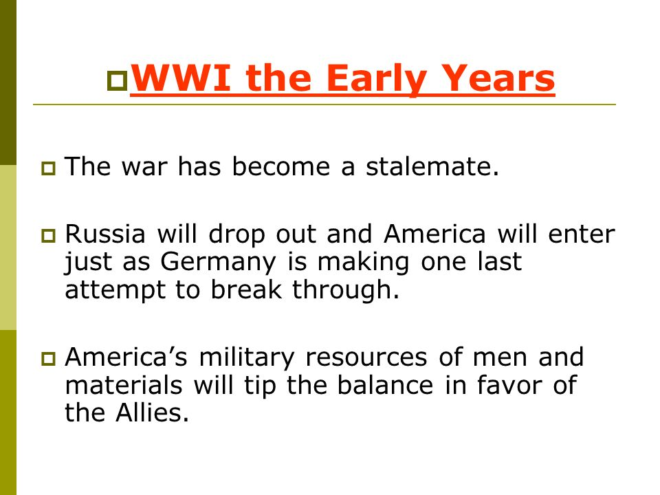WWI the Early Years The war has become a stalemate.