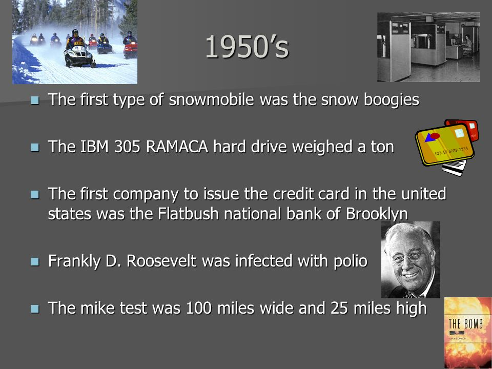 1950's The first type of snowmobile was the snow boogies