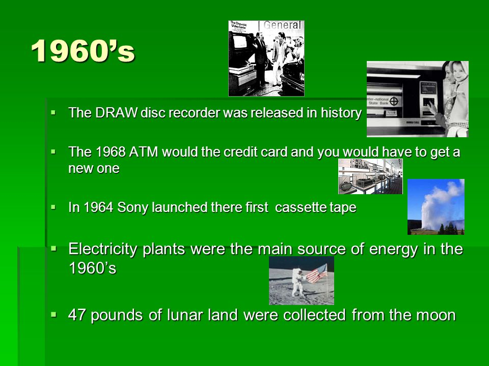 1960's Electricity plants were the main source of energy in the 1960's