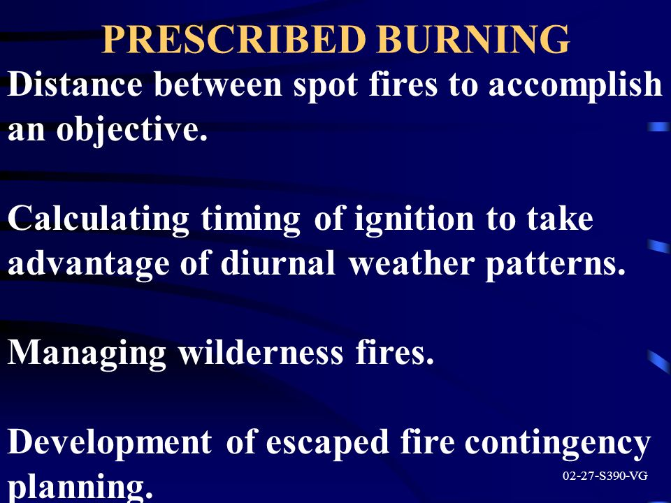 PRESCRIBED BURNING Distance between spot fires to accomplish