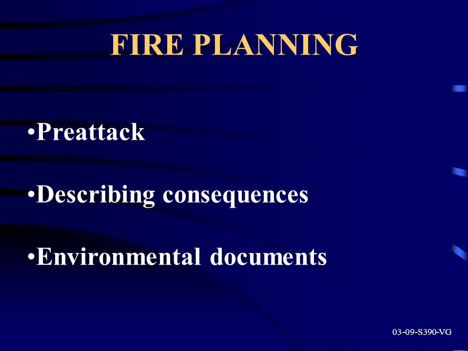 FIRE PLANNING Preattack Describing consequences