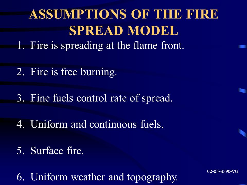 ASSUMPTIONS OF THE FIRE SPREAD MODEL