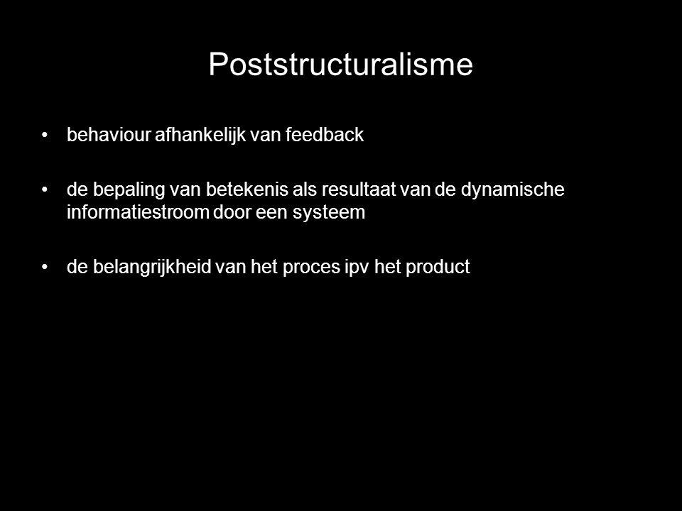 Poststructuralisme behaviour afhankelijk van feedback