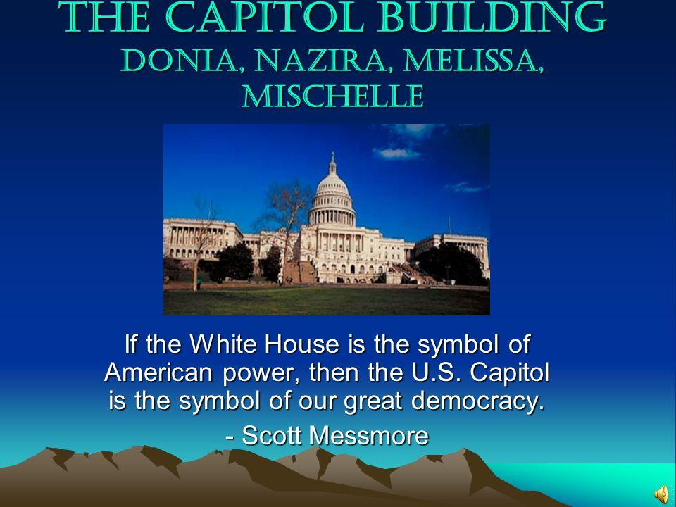 The Capitol Building Donia, Nazira, Melissa, Mischelle