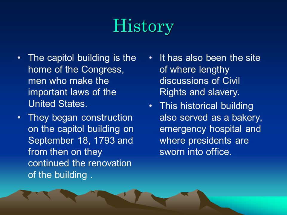 History The capitol building is the home of the Congress, men who make the important laws of the United States.