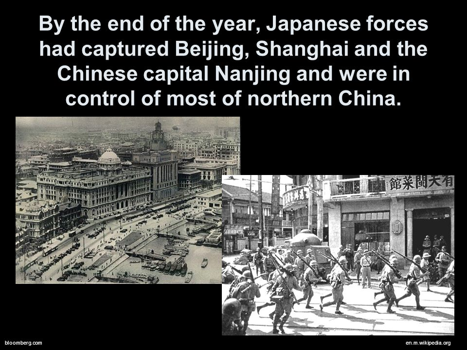 By the end of the year, Japanese forces had captured Beijing, Shanghai and the Chinese capital Nanjing and were in control of most of northern China.