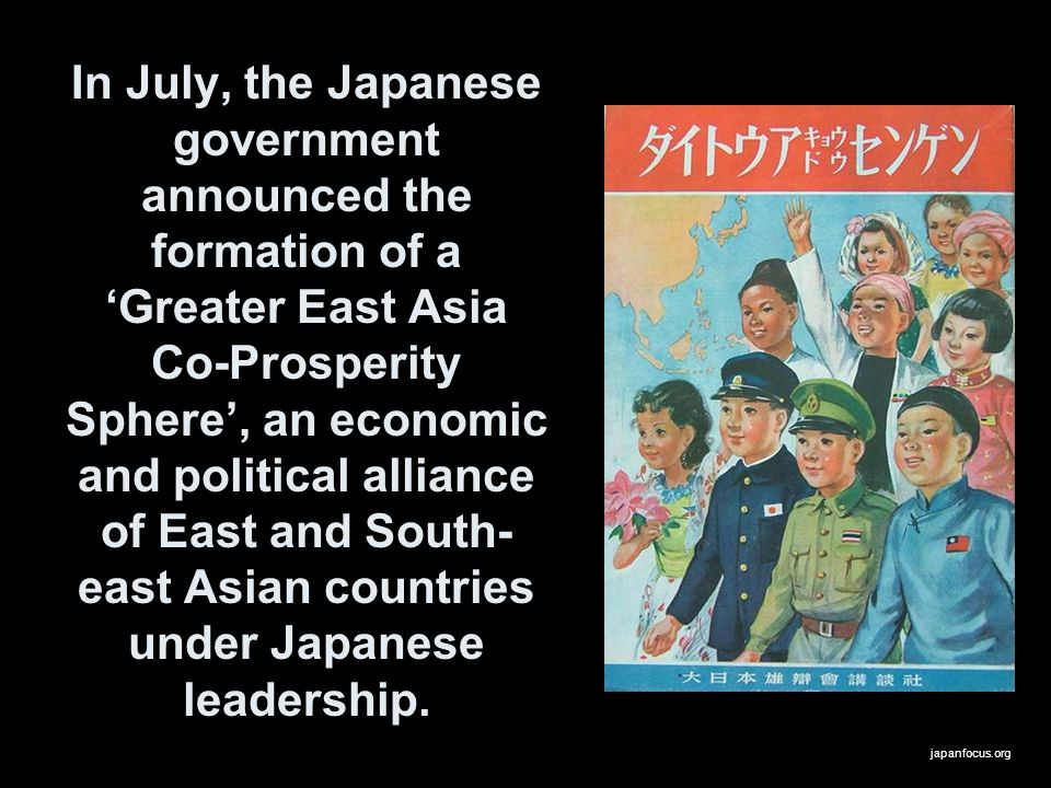 In July, the Japanese government announced the formation of a 'Greater East Asia Co-Prosperity Sphere', an economic and political alliance of East and South-east Asian countries under Japanese leadership.
