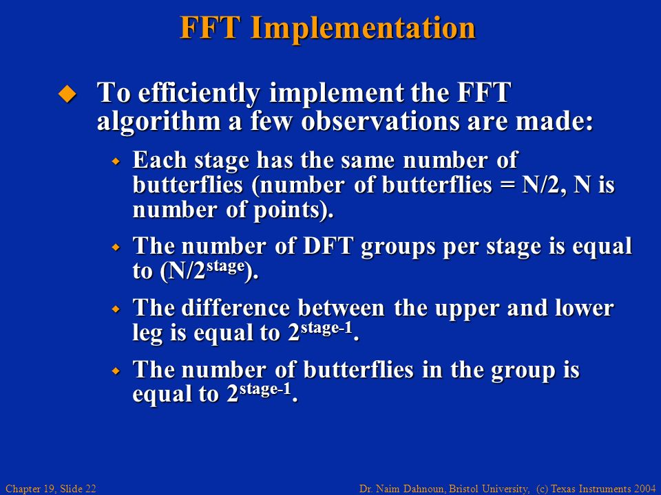 FFT Implementation To efficiently implement the FFT algorithm a few observations are made: