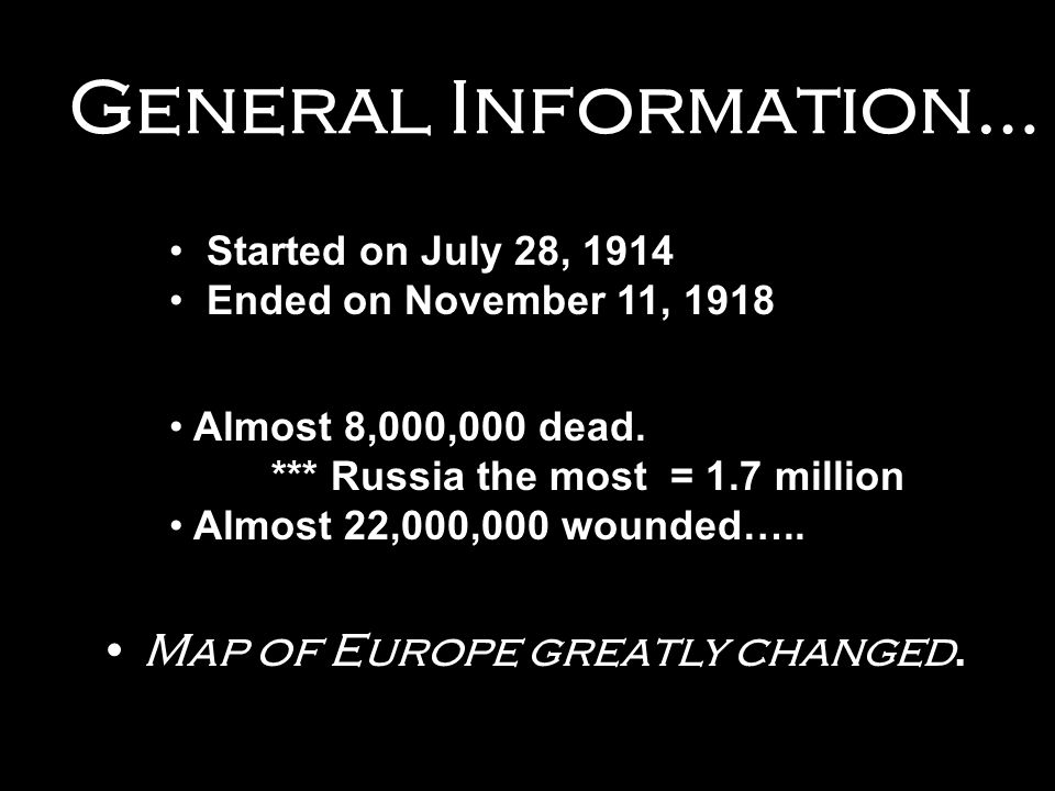 General Information… Map of Europe greatly changed.