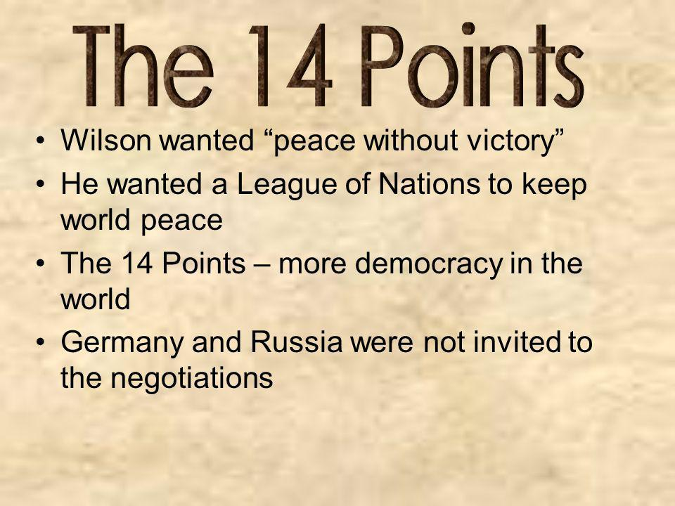 The 14 Points Wilson wanted peace without victory