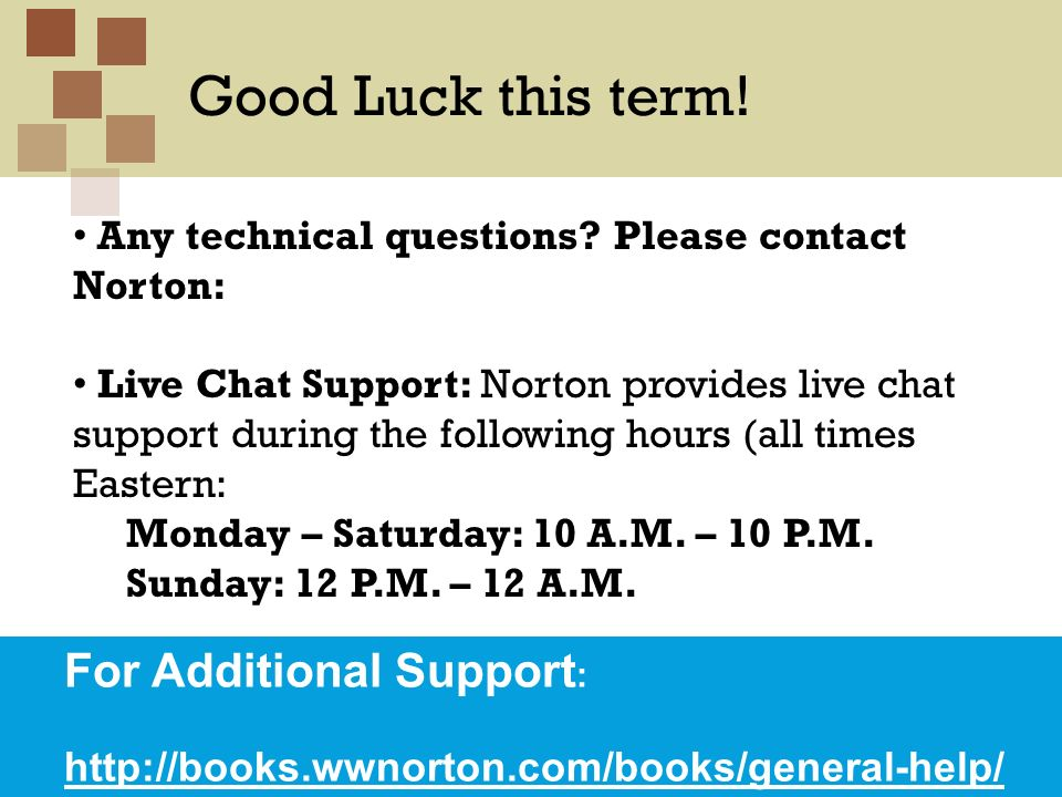 Good Luck this term! For Additional Support: