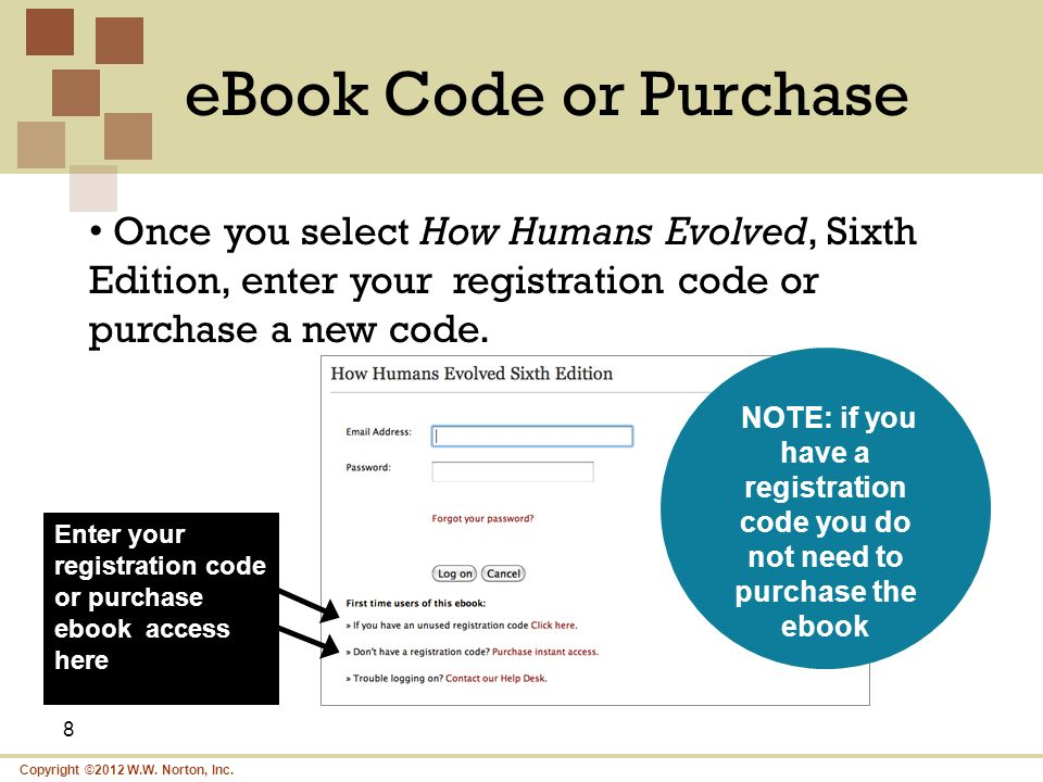 eBook Code or PurchaseOnce you select How Humans Evolved, Sixth Edition, enter your registration code or purchase a new code.