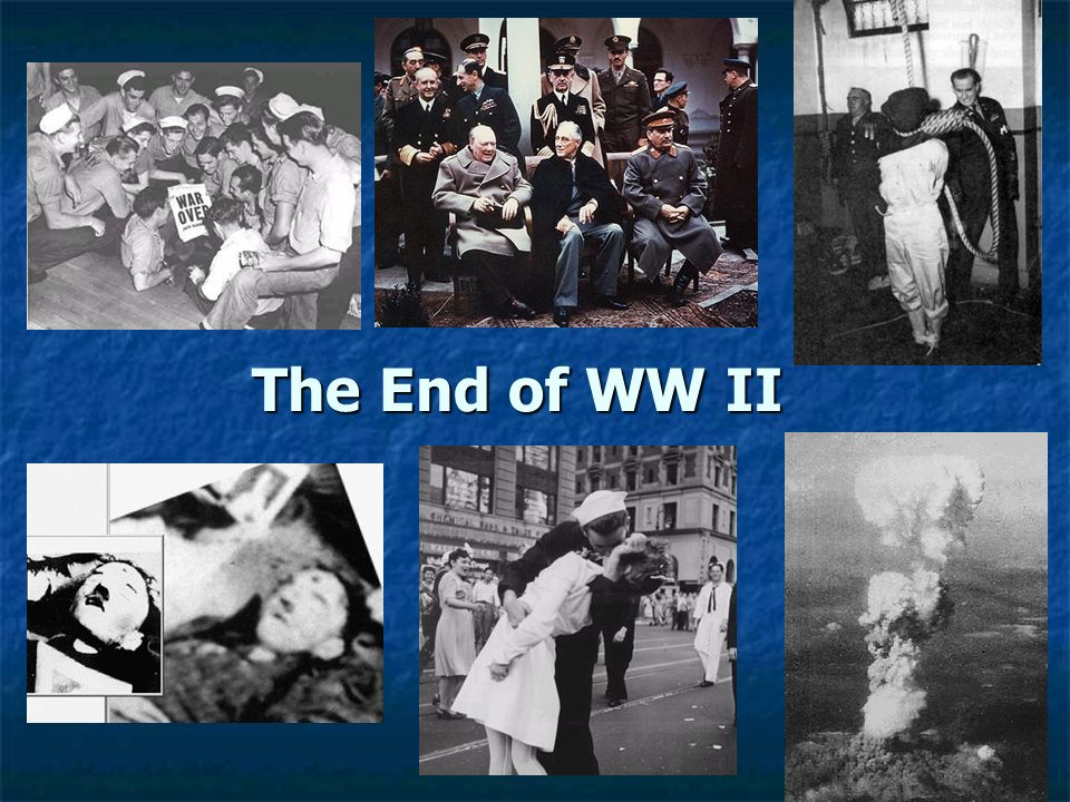 The End of WW II