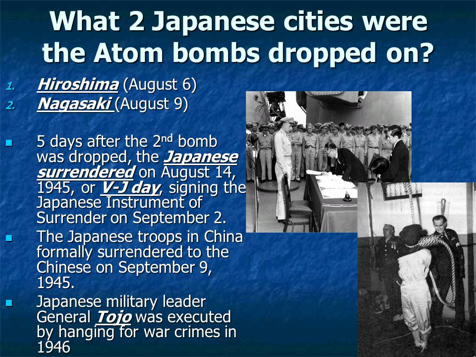 What 2 Japanese cities were the Atom bombs dropped on