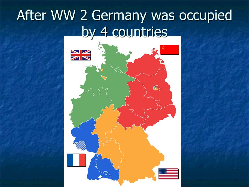 After WW 2 Germany was occupied by 4 countries
