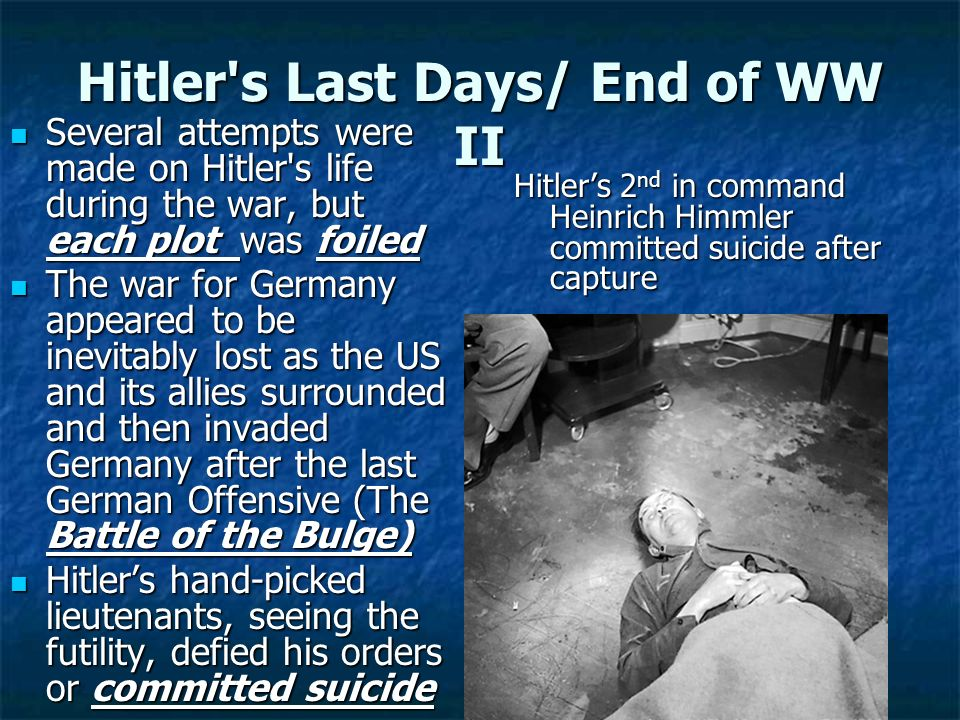Hitler s Last Days/ End of WW II