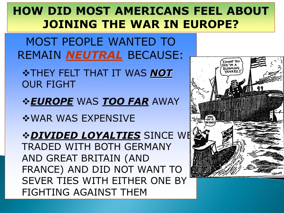 HOW DID MOST AMERICANS FEEL ABOUT JOINING THE WAR IN EUROPE