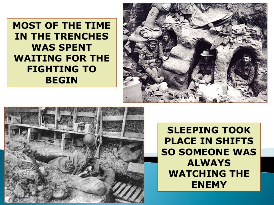 SLEEPING TOOK PLACE IN SHIFTS SO SOMEONE WAS ALWAYS WATCHING THE ENEMY