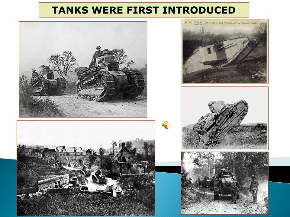 TANKS WERE FIRST INTRODUCED