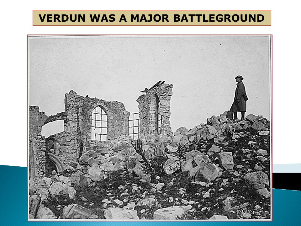 VERDUN WAS A MAJOR BATTLEGROUND