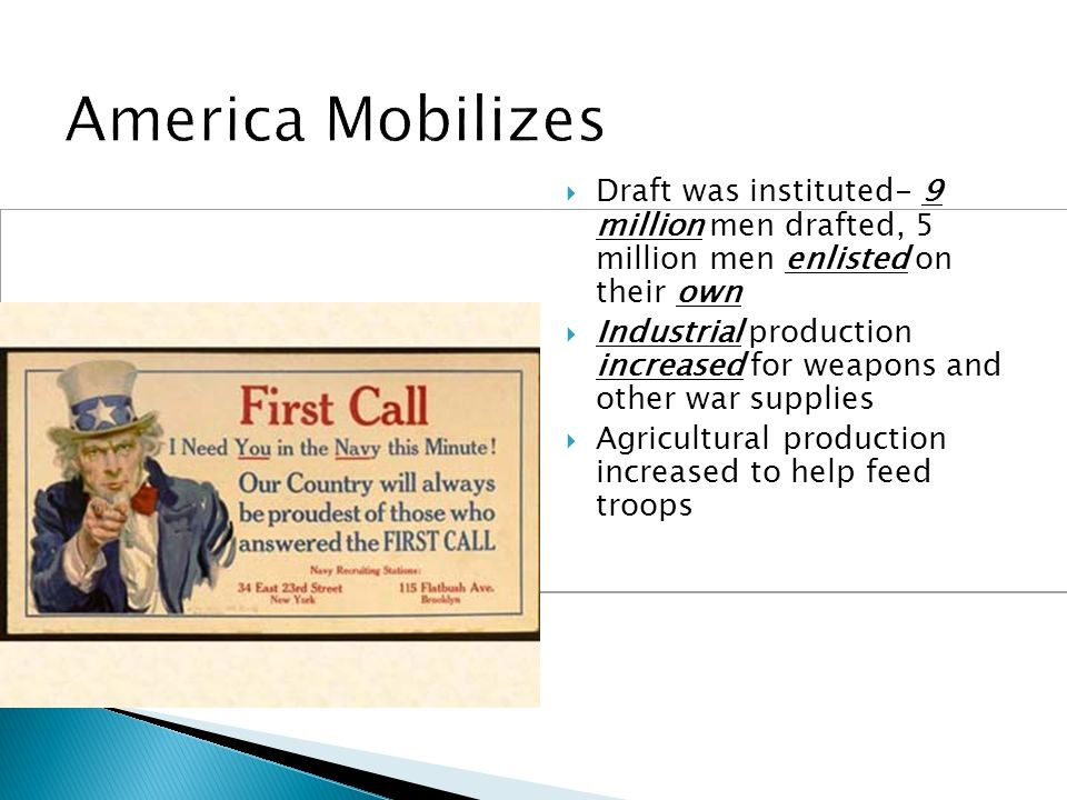 America Mobilizes Draft was instituted- 9 million men drafted, 5 million men enlisted on their own.