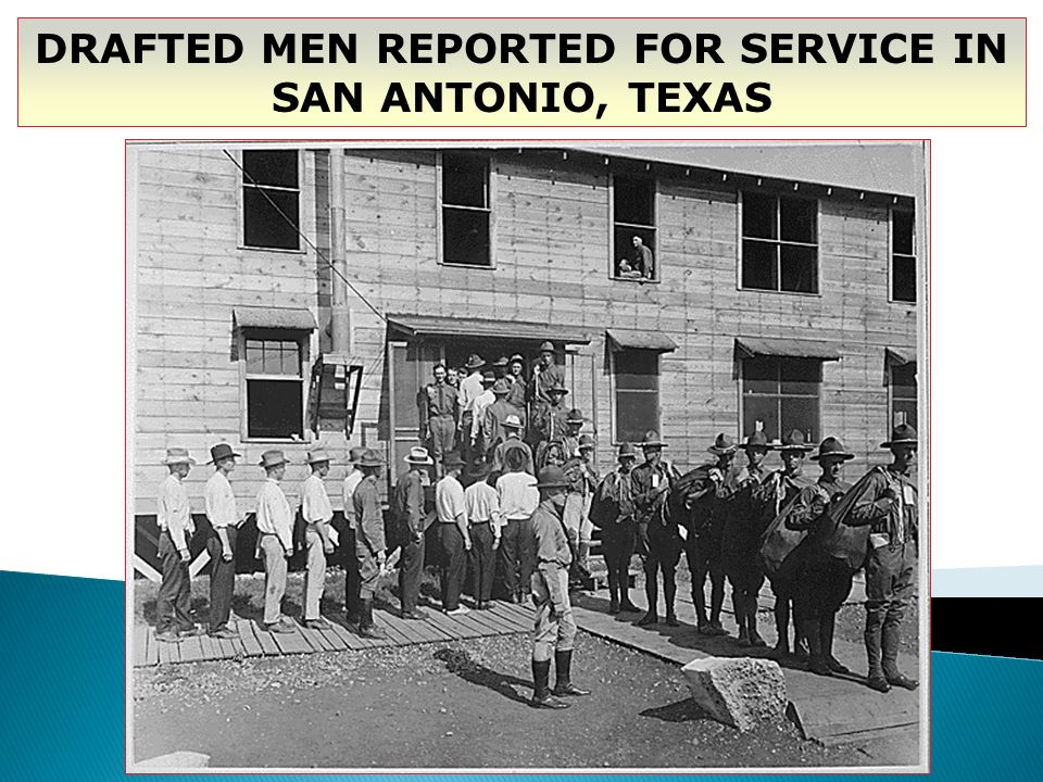 DRAFTED MEN REPORTED FOR SERVICE IN SAN ANTONIO, TEXAS