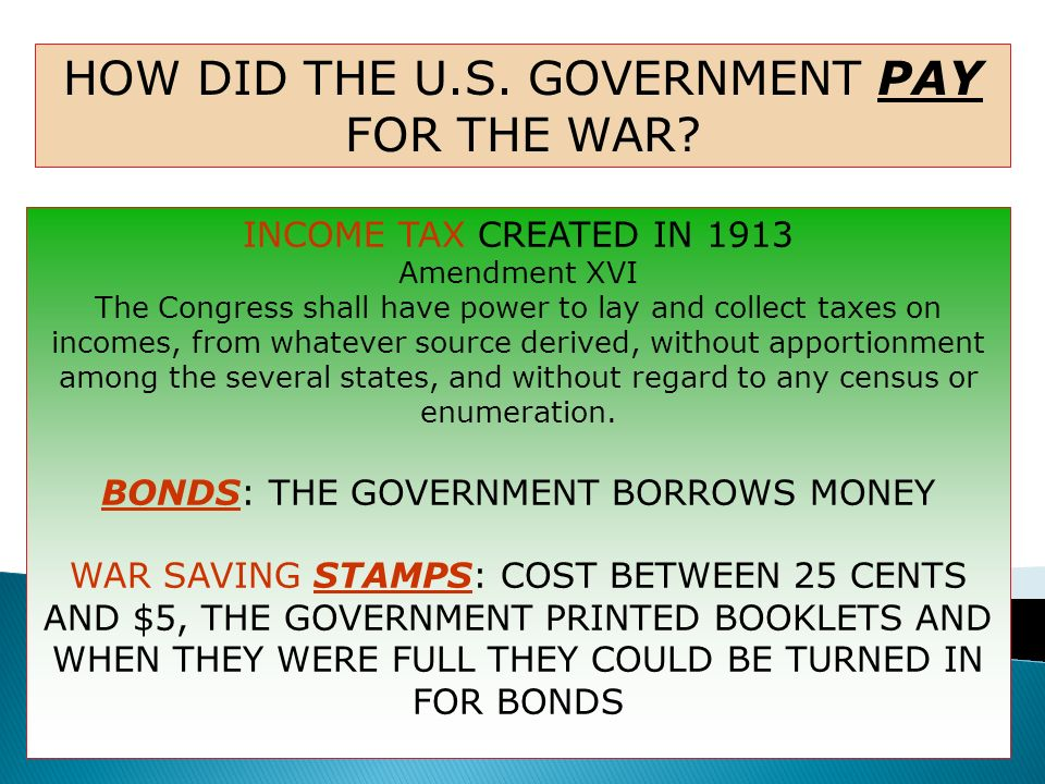 HOW DID THE U.S. GOVERNMENT PAY FOR THE WAR