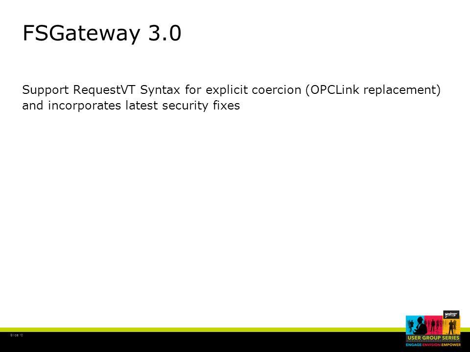 FSGateway 3.0 Support RequestVT Syntax for explicit coercion (OPCLink replacement) and incorporates latest security fixes.