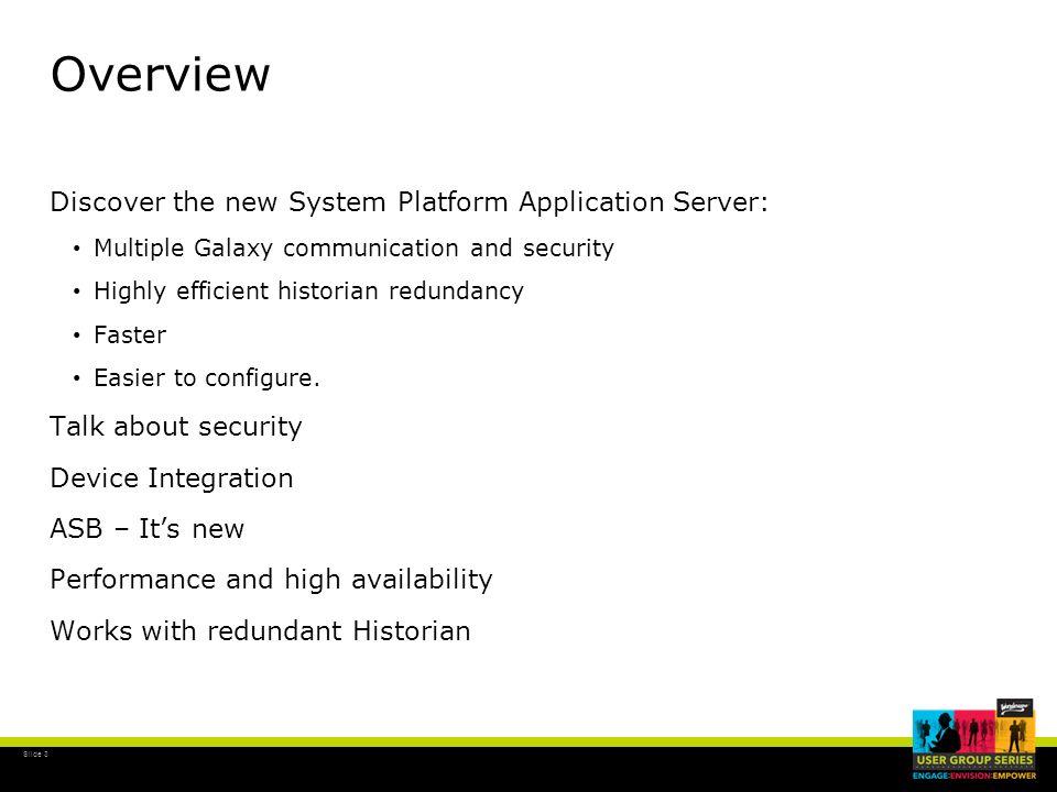 Overview Discover the new System Platform Application Server: