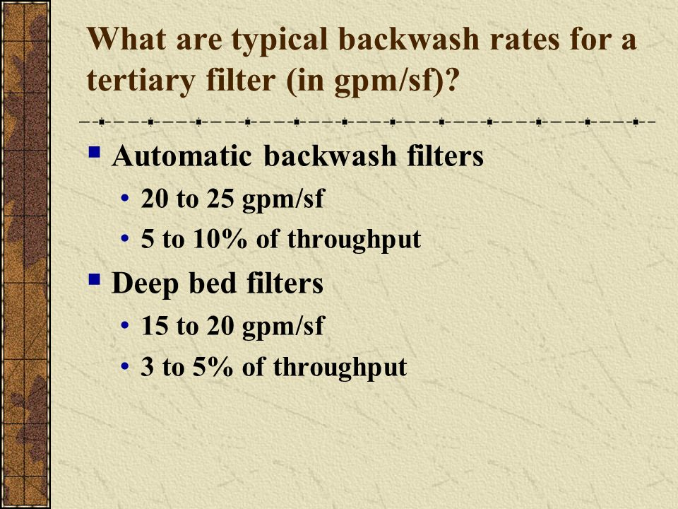 What are typical backwash rates for a tertiary filter (in gpm/sf)