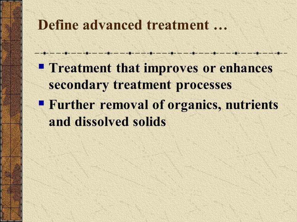 Define advanced treatment …