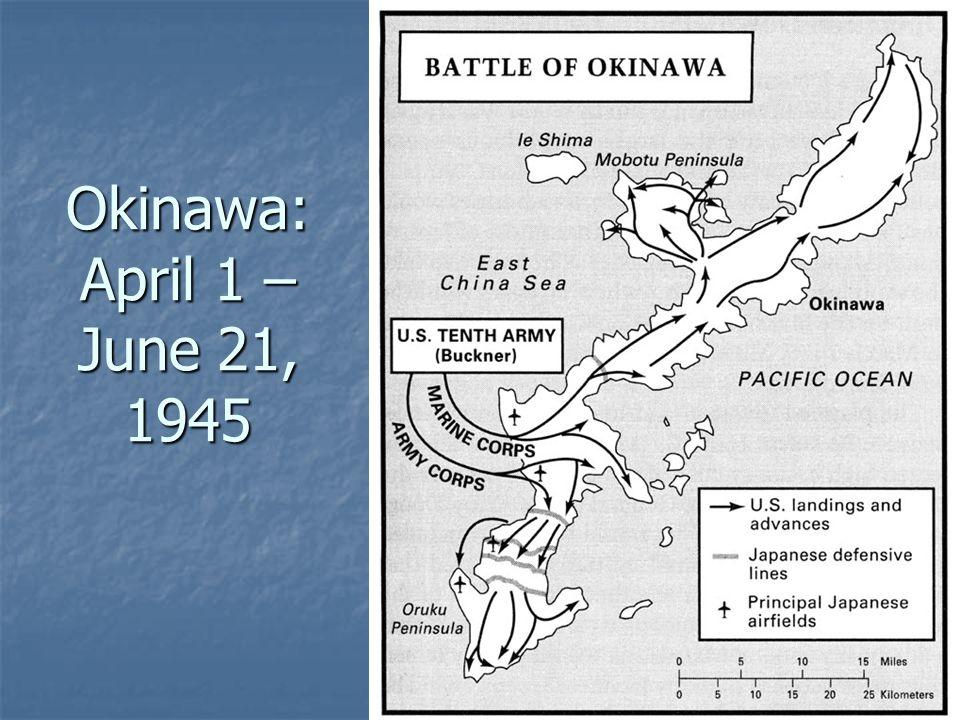 Okinawa: April 1 – June 21, 1945