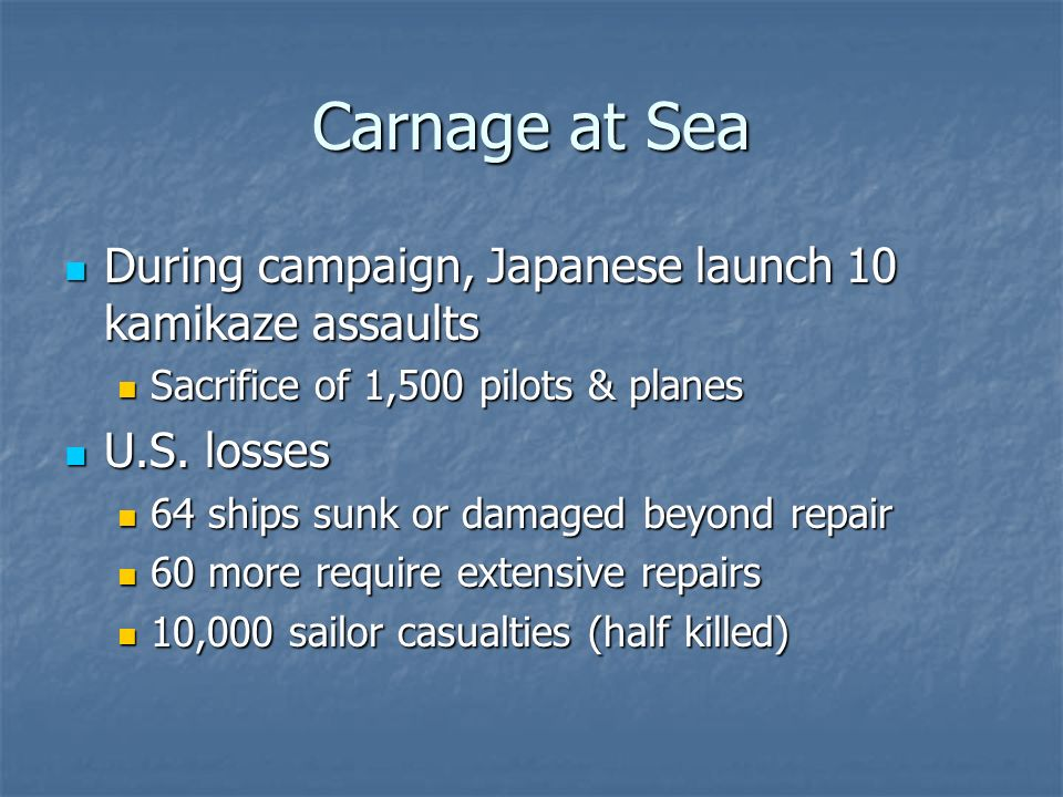 Carnage at Sea During campaign, Japanese launch 10 kamikaze assaults