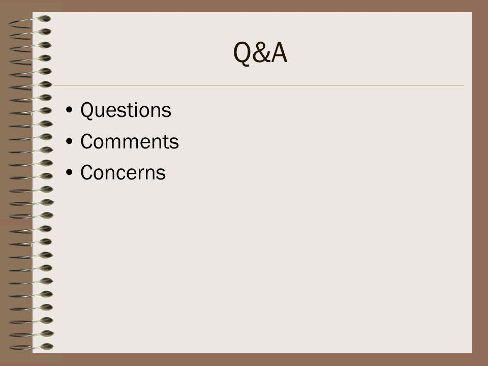 Q&A Questions Comments Concerns