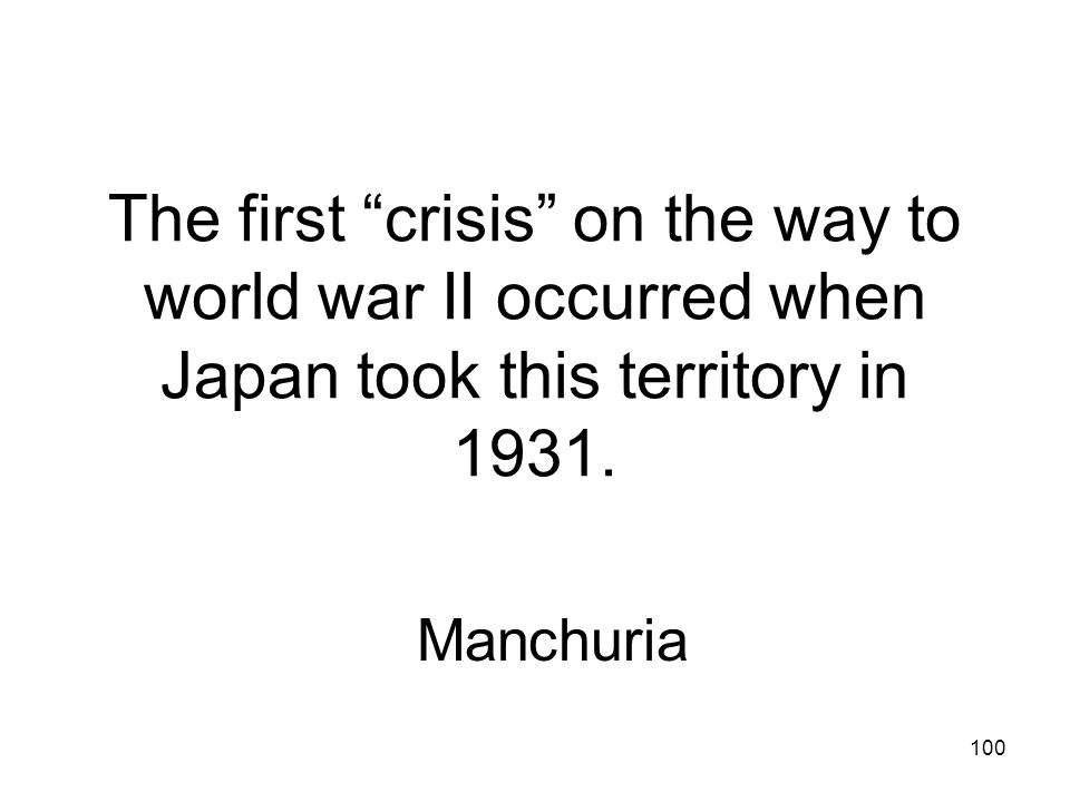 The first crisis on the way to world war II occurred when Japan took this territory in 1931.