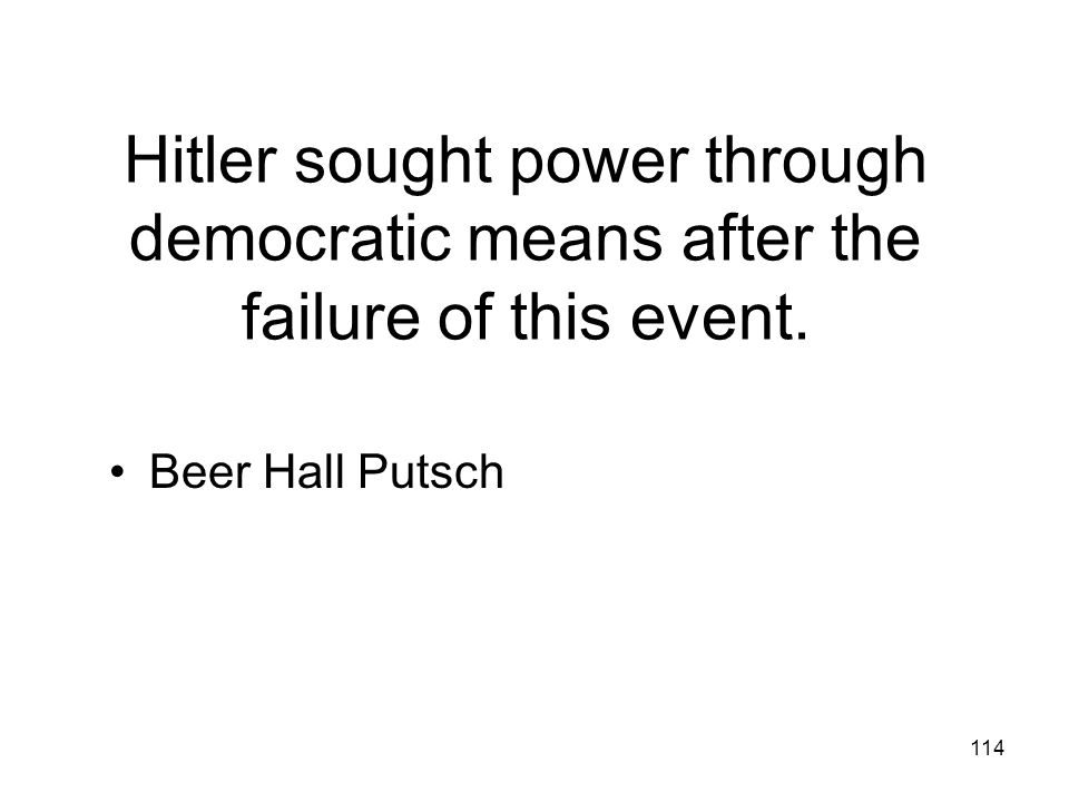 Hitler sought power through democratic means after the failure of this event.