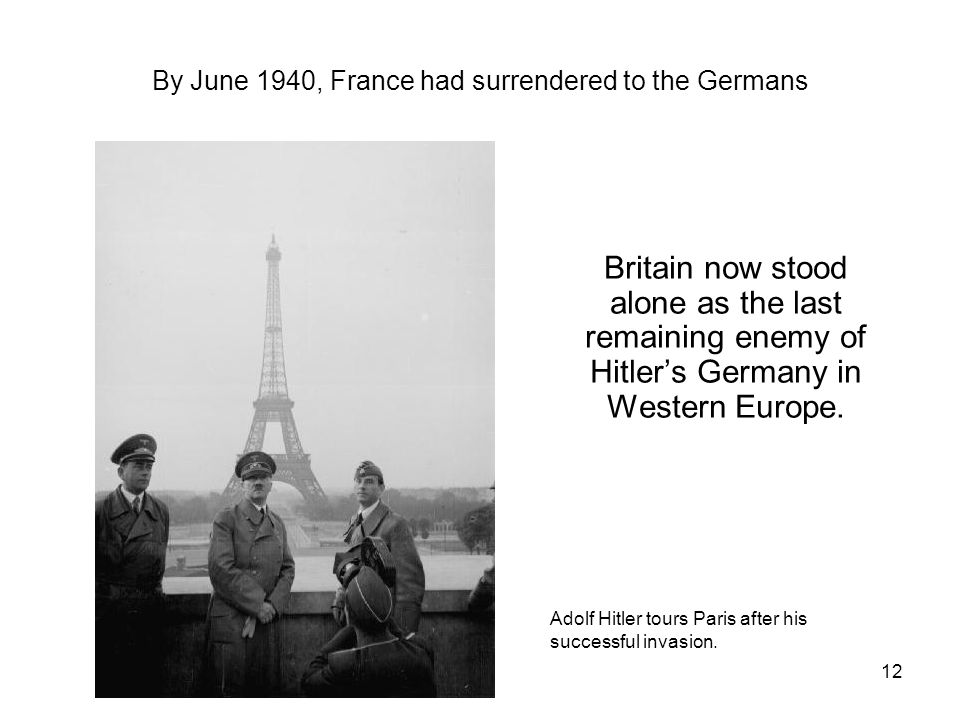 By June 1940, France had surrendered to the Germans